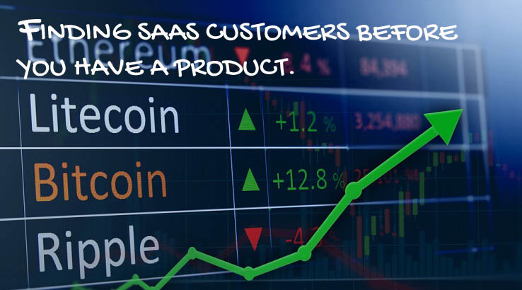 How to find SaaS customers before you even have a product