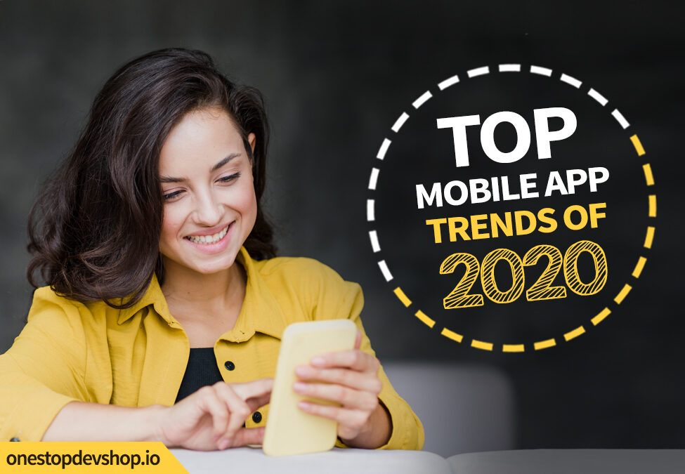 Trends in Mobile Apps to Look Forward to in 2020